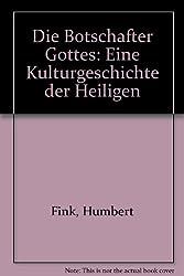 Die Botschafter Gottes: Eine Kulturgeschichte der Heiligen (German Edition)