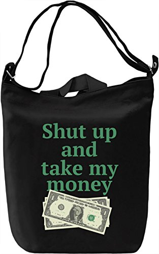 Shut up and take my money Borsa Giornaliera Canvas Canvas Day Bag| 100% Premium Cotton Canvas| DTG Printing|