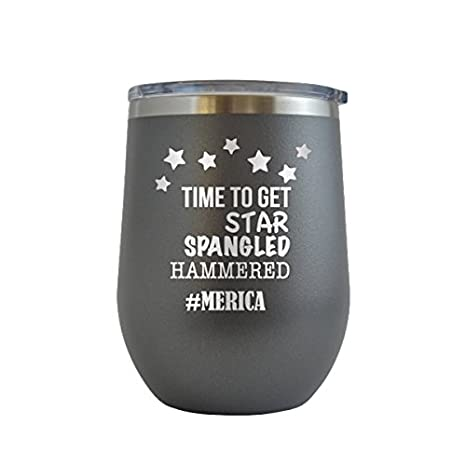 0b30eeb6860 Lets Get Star Spangled Hammered - 4th of July - America- - Engraved 12 oz  Wine Tumbler Cup Glass Etched - Funny Gifts for him, her, mom, dad,  husband, ...