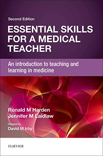 - Essential Skills for a Medical Teacher: An Introduction to Teaching and Learning in Medicine