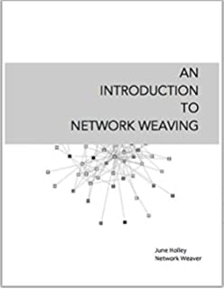 Connecting to change the world harnessing the power of networks for an introduction to network weaving fandeluxe