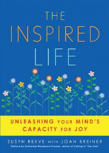 The Inspired Life: Unleashing Your Mind's Capacity for Joy ebook