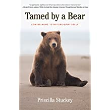 Tamed By a Bear: Coming Home to Nature-Spirit-Self