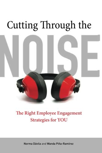 Cutting Through The Noise: The Right Employee Engagement Strategies For YOU