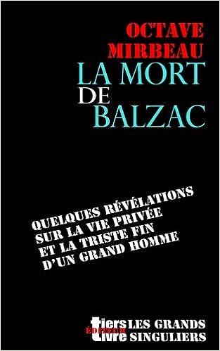 Amazoncom La Mort De Balzac Tiers Livre Editeur Volume