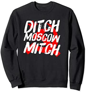 Ditch Moscow Mitch McConnell Anti Trump 2020 Gift Sweatshirt