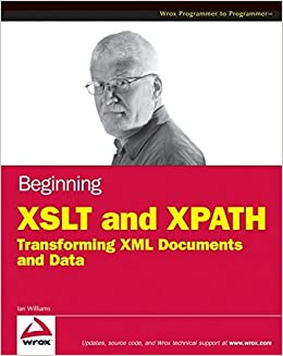 Book Beginning XSLT and XPath: Transforming XML Documents and Data
