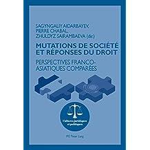 Mutations de société et réponses du droit: Perspectives franco-asiatiques comparées (Cultures juridiques et politiques t. 11) (French Edition)
