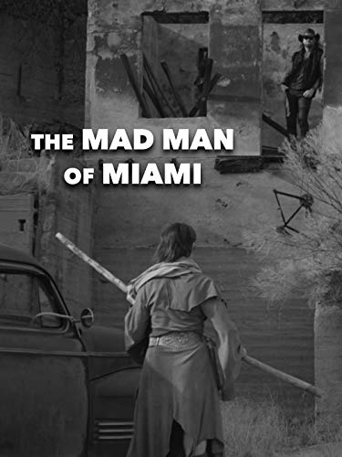 (The Mad Man of Miami )