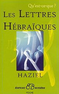Qu'est-ce que les lettres hébraïques par  Haziel