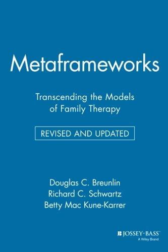 Metaframeworks: Transcending the Models of Family Therapy