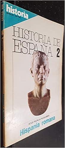 HISTORIA DE ESPAÑA. 2. HISPANIA ROMANA. 2ª ed.: Amazon.es: MANGAS MANJARRES, Julio: Libros