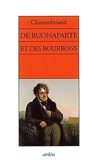 De Buonaparte, des Bourbons, et de la nécessité de se rallier à nos princes légitimes pour le bonheur de la France et celui de l'Europe
