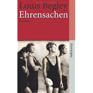 Ehrensachen Louis Begley