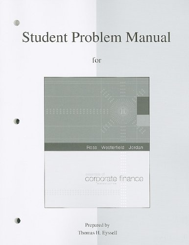 Student Problem Manual to accompany Essentials of Corporate Finance