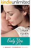 Only You (A Sweet Torment Novel)
