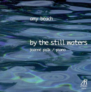 Amy Beach: By the Still Waters