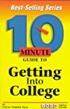 10 Minute Guide to Getting into College, O'Neal Turner, 0028606167