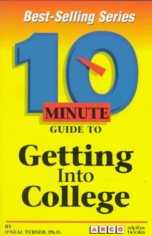 Arco 10 Minute Guide to Getting into College (10 Minute Guides)