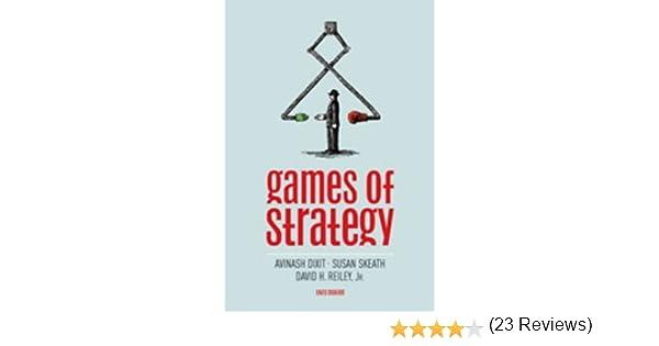 Games of Strategy: Amazon.es: Dixit, Avinash K., Reiley, David H., Skeath, Susan: Libros en idiomas extranjeros