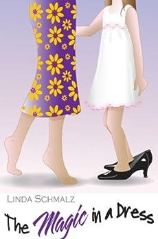 The Magic in a Dress by [Schmalz, Linda]
