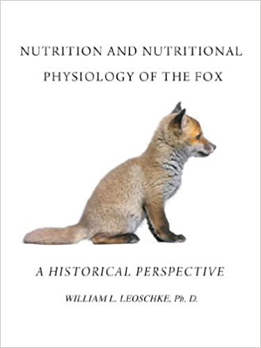 nutrition and nutritional physiology of the mink a historical perspective william l leoschke ph d