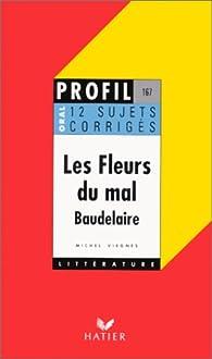 Profil d'une oeuvre. Les fleurs du mal - Baudelaire par  Hatier