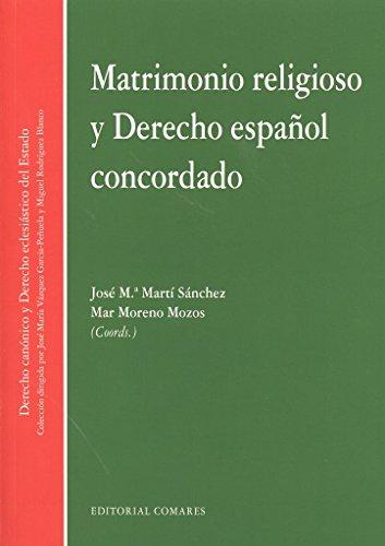 Descargar Libro Matrimonio Religioso Y Derecho Español Concordado José María Martí Sánchez Y Otros
