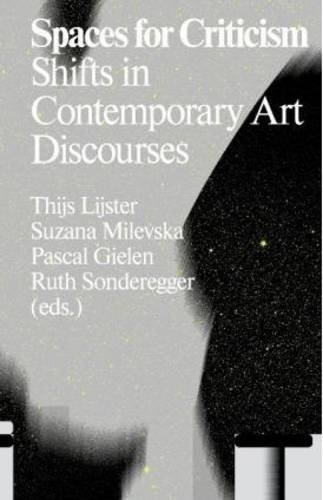 Spaces for Criticism: Shifts in Contemporary Art Discourses (Antennae)
