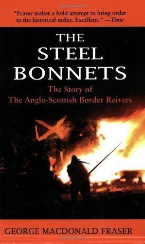 Steel Bonnet - Steel Bonnets by George MacDonald Fraser (July 17 2008)