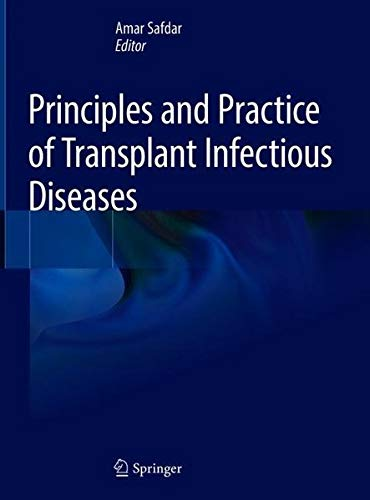 Principles and Practice of Transplant Infectious Diseases