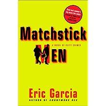 Matchstick Men: A Novel of Petty Crimes