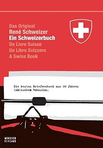 Ein Schweizerbuch: Die besten Briefwechsel aus 30 Jahren taktischem Wahnsinn