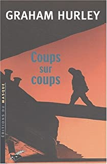 Coups sur coups, Hurley, Graham