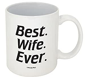 Funny Guy Mugs Best Wife Ever Ceramic Coffee Mug, White, 11-Ounce