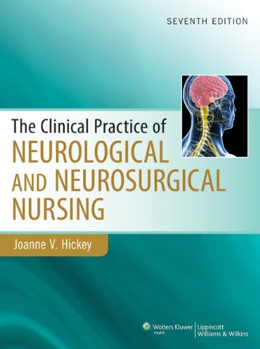 Clinical Practice of Neurological & Neurosurgical Nursing by Joanne Hickey PhD RN ACNP-BC CNRN F (2013-12-03)