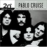 The Best of Pablo Cruise: 20th Century Masters - The Millennium Collection