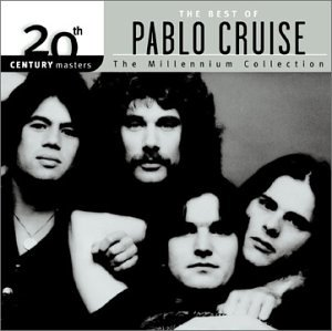 Price comparison product image The Best of Pablo Cruise: 20th Century Masters - The Millennium Collection
