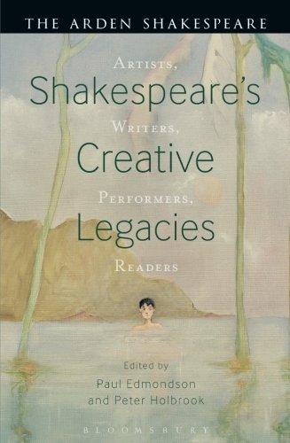 Shakespeare's Creative Legacies: Artists, Writers, Performers, Readers