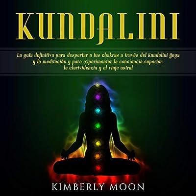 Amazon.com: Kundalini: La guía definitiva para despertar a ...