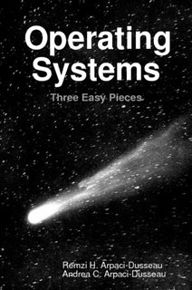 Operating Systems: Three Easy Pieces (Softcover Version 0.91) pdf epub
