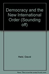 Democracy and the New International Order (Sounding off)