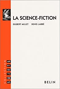La science-fiction par Gilbert Millet