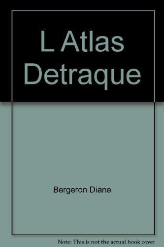 Atlas detraque (l') t.03 chat gouttiere 15 [Paperback] by Bergeron Diane - Bergeron Diane