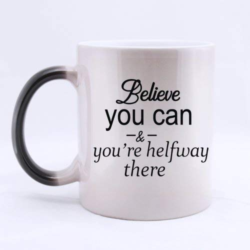 - Sisters/Brothers/Friends Gifts Motivational Saying Believe you can & you're halfway there Tea Or Coffee Cup 100% Ceramic 11-Ounce Morphing Mug