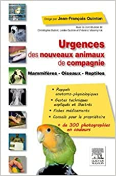 Google livres ebooks téléchargement gratuit Urgences des nouveaux animaux de compagnie: Mammifères - Oiseaux - Reptiles de Jean-François Quinton ( 4 février 2015 ) PDF RTF DJVU