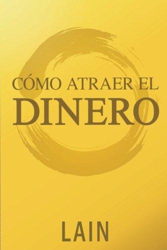 Como Atraer el Dinero (Spanish Edition) [Lain Garcia Calvo] (Tapa Blanda)