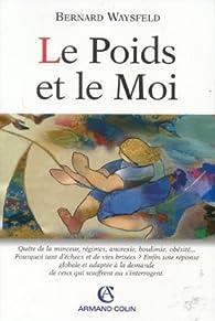 Le Poids et le Moi par Bernard Waysfeld
