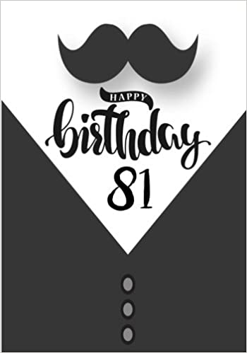 Happy Birthday 81 Gifts For Men Journal Notebook Year Old Journaling Doodling 7 X 10 Keepsake Book Dartan