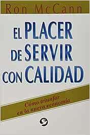 El placer de servir con calidad Spanish Edition by Ron McCann ...